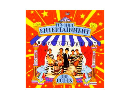 IT'S ONLY ENTERTAINMENT 96年盤[廃盤]/THE COLTS