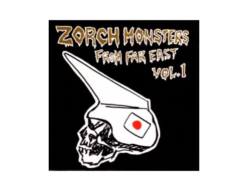 ZORCH MONSTERS FROM FAR EAST VOL.1[廃盤]/オムニバス