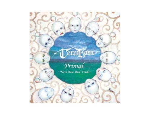 Primal~Terra Rosa Rare Tracks~[廃盤]/テラ・ローザ