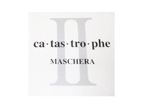 ca・tas・tro・phe II[廃盤]/MASCHERA