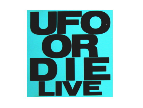 UFO OR DIE LIVE[廃盤]/UFO OR DIE