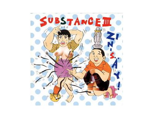 SUBSTANCE III[廃盤]/人生(ZIN-SAY!)