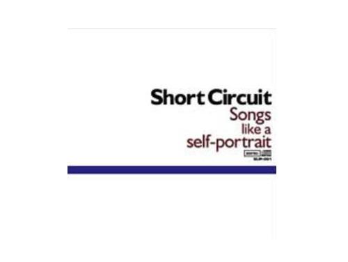 Songs like a self-portrait/SHORT CIRCUIT