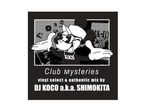 Club Mysteries[非売品CD]/DJ KOCO a.k.a. SHIMOKITA