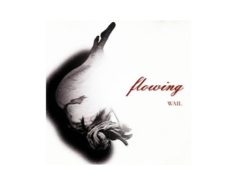flowing[限定CD]/WAIL