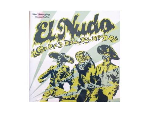 RUDOS DEL EL NUDO[廃盤]/EL NUDO