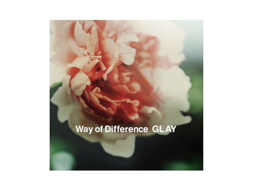 Way of Difference/GLAY