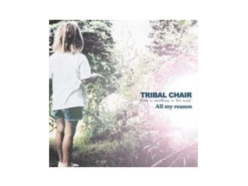All my reason[限定CD]/TRIBAL CHAIR