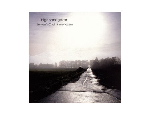 high shoegazer[廃盤]/Lemon's Chair / monocism