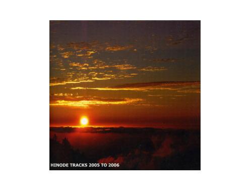 HINODE TRACKS 2005 TO 2…