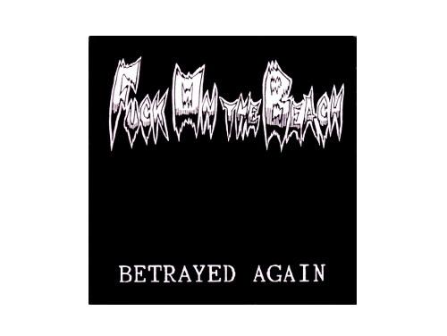 BETRAYED AGAIN[廃盤]/FUCK…