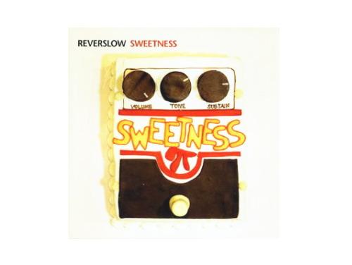 SWEETNESS/REVERSLOW