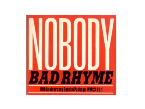 BAD RHYME[廃盤]/NOBODY