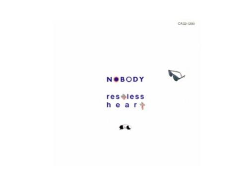 RESTLESS HEART[廃盤]/NOBODY