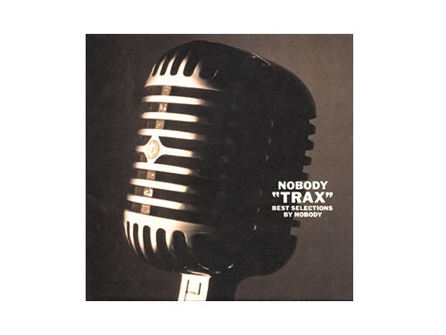 TRAX-BEST SELECTIONS-[廃盤]/NOBODY