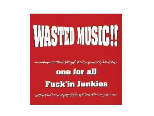 WASTED MUSIC!![廃盤]/one for all / Fuck'in Junkies