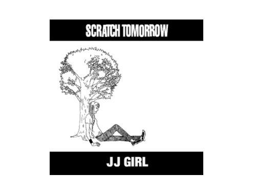 JJ GIRL[廃盤]/SCRATCH TOMORROW
