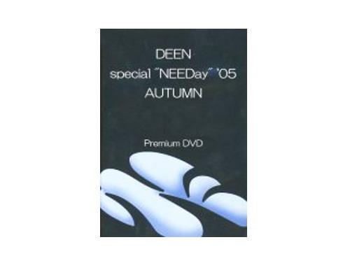 "DEEN special""NEEDay""'05 AUTUMN Premium DVD[限定DVD]/…"