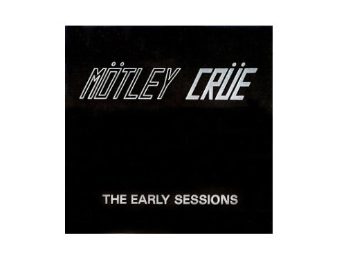 THE EARLY SESSIONS[限定CD]/MOTLEY CRUE