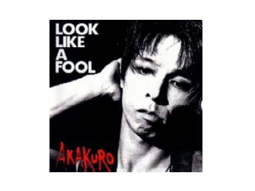 LOOK LIKE A FOOL[廃盤]/赤と黒(AKAKURO)
