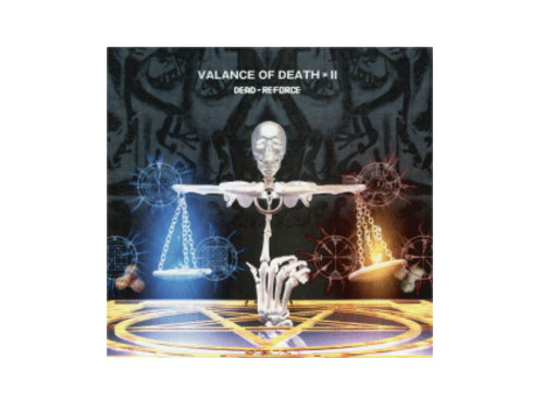 VALANCE OF DEATH*II[廃盤]/DEAD-REFORCE