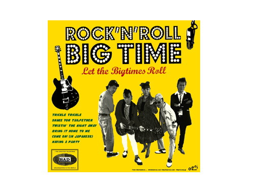Let the Bigtimes roll[限定CD]/ROCK'N'ROLL BIG TIME B…
