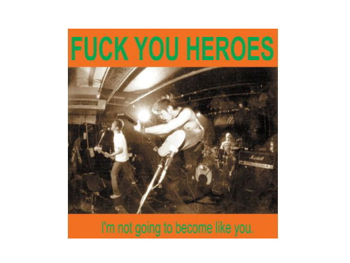 I'm not going to become like you.[廃盤]/FUCK YOU HEROES