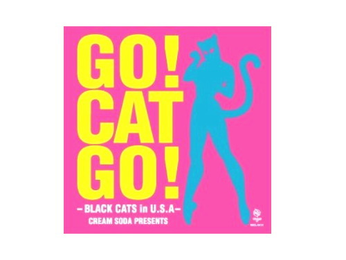 GO! CAT GO! -BLACK CATS in U.S.A-/BLACK CATS