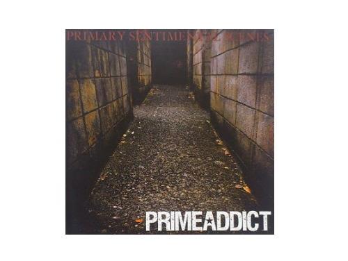 PRIMARY SENTIMENTAL SCENES[廃盤]/PRIMEADDICT
