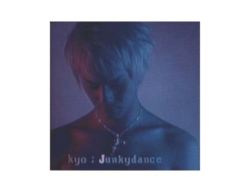 Junkydance[廃盤]/Kyo