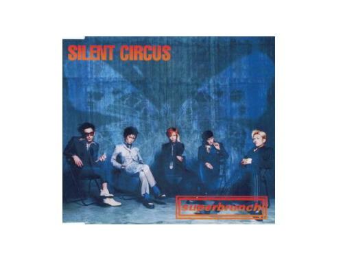 SILENT CIRCUS[廃盤]/superbrunch