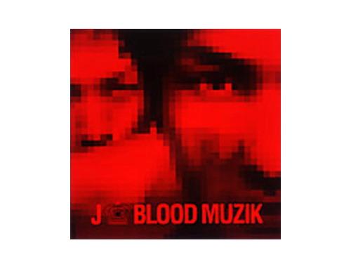 BLOOD MUZIK[廃盤]/J(ジェイ)