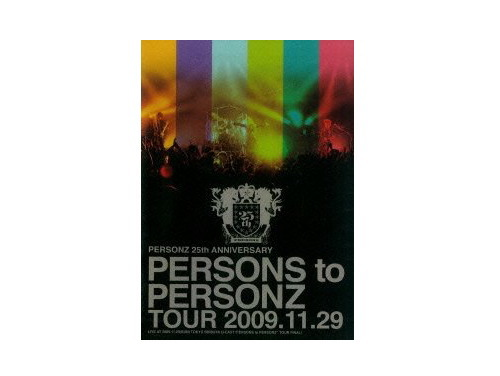 PERSONZ 25th ANNIVERSARY PERSONS to PERSONZ TOUR 2…