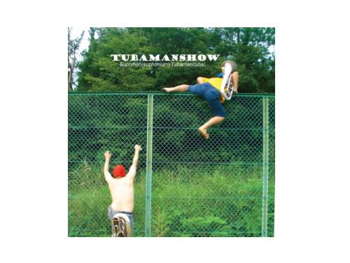 TUBAMANSHOW[限定CD]/TUBAMANSHOW